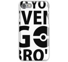 do you even go bro ?(2) iPhone Case/Skin