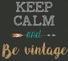 Keep Calm and Be vintage Sticker