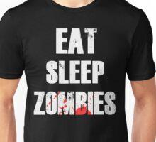 Eat. Sleep. Zombies. Unisex T-Shirt
