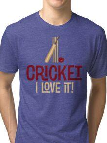 Cricket - I Love It T Shirt Tri-blend T-Shirt