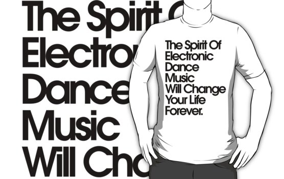 The Spirit Of Electronic Dance Music Will Change Your Life Forever by DropBass