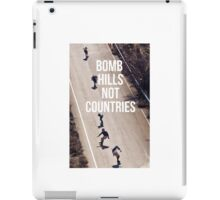 Bomb Hills Not Countries iPad Case/Skin