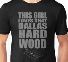 this girl loves that dallas hardwood Unisex T-Shirt