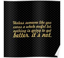 "Unless someone like... ""Dr. Seuss"" Inspirational Quote (Simple) Poster"