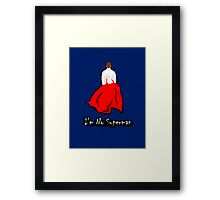 I'm No Superman Framed Print