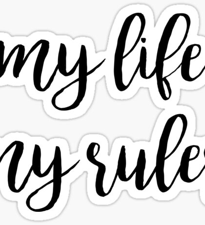 My life my rules | Quote Sticker