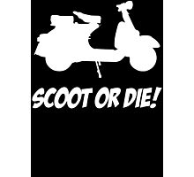 Scoot Or Die - Scooter T Shirt Photographic Print