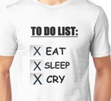 TO DO LIST EAT SLEEP CRY Unisex T-Shirt