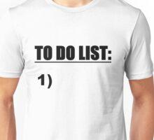 TO DO LIST 1) Unisex T-Shirt