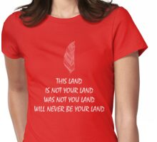 stand with standing rock - pipeline - not your land Womens Fitted T-Shirt