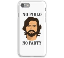 No Pirlo No Party iPhone Case/Skin