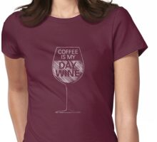 Coffee is my Day Wine Womens Fitted T-Shirt