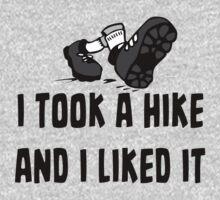 I Took A Hike And I Liked It - Funny Hiking T Shirt by wordsonashirt