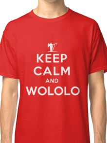 Keep calm and WOLOLO Classic T-Shirt