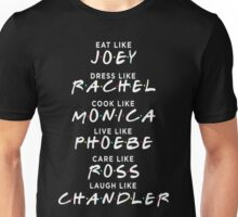 Friends - Eat like joey tshirt Unisex T-Shirt