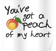 You've got a peach of my heart Poster