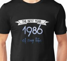 1986 The best year of my life Unisex T-Shirt