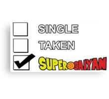 Single? Taken? Super Saiyan  Canvas Print