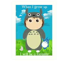 When I grow up, I will be a forester (girl) Art Print