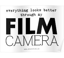 """Everything looks better through my film camera"" Poster"