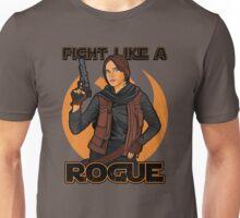 Fight like a rogue Unisex T-Shirt