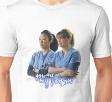 """""""You Are My Person"""" - Grey's Anatomy Unisex T-Shirt"""