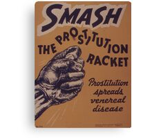 Vintage poster - Smash the prostitution racket Canvas Print