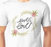 Live and Love Unisex T-Shirt
