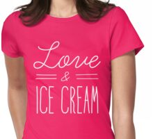 Love and Ice Cream Womens Fitted T-Shirt