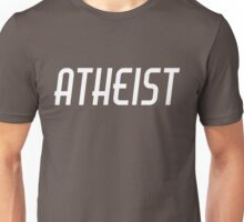 Atheist - Short, Sweet, to the point. Unisex T-Shirt