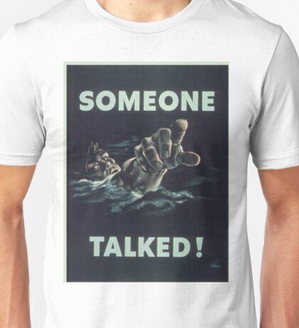 Vintage poster - Someone Talked Unisex T-Shirt