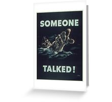 Vintage poster - Someone Talked Greeting Card
