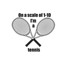 I'm a Tennis Photographic Print