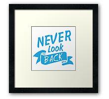 Never look back Framed Print