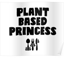 Plant based princess Poster