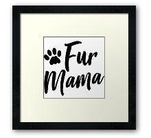 Fur Mama Framed Print