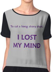 To Cut A Long Story Short Chiffon Top