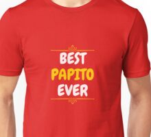 Best Papito Ever Dad Father's Day Unisex T-Shirt
