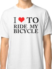 I Love To Ride My Bicycle GREEN ECO ENVIRONMENT WIGGINS CYCLING BIKING Classic T-Shirt