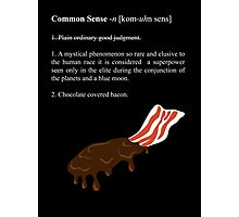 The True Definition of Common Sense Photographic Print