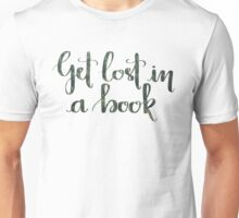 Get Lost in a Book Unisex T-Shirt
