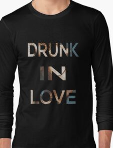 Drunk In Love Long Sleeve T-Shirt