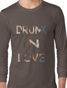 Drunk In Love Long Sleeve T-Shirt