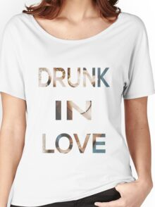 Drunk In Love Women's Relaxed Fit T-Shirt