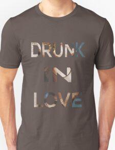 Drunk In Love Unisex T-Shirt