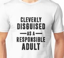 Disguised As A Responsible Adult Unisex T-Shirt