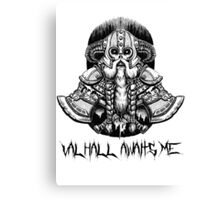 Valhall awaits me Canvas Print