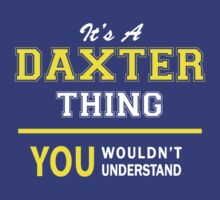 It's A DAXTER thing, you wouldn't understand !! by satro