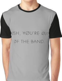 Band Merch - Josh You're Out of the Band TOP inspired Josh Dun Shirt Graphic T-Shirt