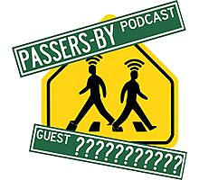 Passers-by Podcast Merchandise! Photographic Print
